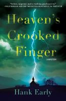 Heaven's Crooked Finger : An Earl Marcus Mystery by Early, Hank © 2017 (Added: 11/9/17)