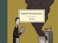 Baking With Kafka by Gauld, Tom © 2017 (Added: 4/16/18)
