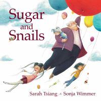 Sugar+and+snails by Tsiang, Sarah © 2018 (Added: 5/29/19)