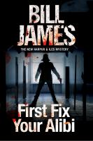 First Fix Your Alibi by James, Bill © 2016 (Added: 8/24/16)