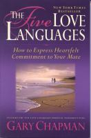 The Five Love Languages : How To Express Heartfelt Commitment To Your Mate by Chapman, Gary D. © 2004 (Added: 9/9/16)