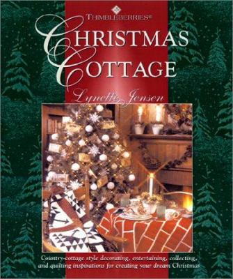 Details about Christmas cottage : country-cottage style decorating, entertaining, collecting, and quilting inspirations for creating your dream Christmas
