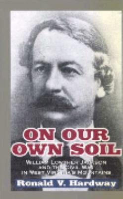 cover photo: On Our Own Soil: William Lowther Jackson and the Civil War in West Virginia's Mountains