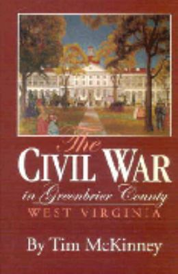 cover photo: The Civil War in Greenbrier County West Virginia