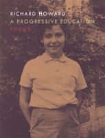A Progressive Education by Howard, Richard © 2014 (Added: 2/19/15)