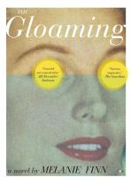 The Gloaming : A Novel by Finn, Melanie © 2016 (Added: 10/17/16)