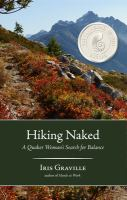 Hiking Naked : A Quaker Woman's Search For Balance by Graville, Iris © 2017 (Added: 2/5/18)