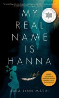 My Real Name Is Hanna by Masih, Tara L. © 2018 (Added: 1/3/19)