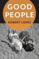 Good People by Lopez, Robert © 2016 (Added: 4/25/16)