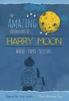 The+amazing+adventures+of+harry+moon++wand+-+paper+-+scissors by Poe, Mark Andrew © 2015 (Added: 10/18/17)
