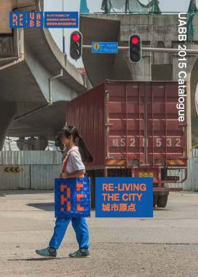 Re-living the city : UABB 2015 catalogue