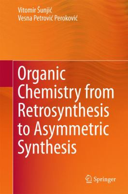 Book Cover: Organic Chemistry from Retrosynthesis to Asymmetric Synthesis