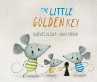 The+little+golden+key by Aliaga, Roberto © 2015 (Added: 7/12/16)
