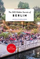 The 500 Hidden Secrets Of Berlin by Dewalhens, Nathalie © 2016 (Added: 6/6/18)