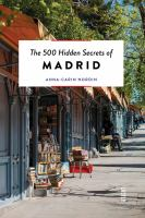 The 500 Hidden Secrets Of Madrid by Nordin, Anna-Carin © 2017 (Added: 6/6/18)