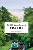 The 500 Hidden Secrets Of Prague by Havlâikova, Vendula © 2017 (Added: 6/6/18)