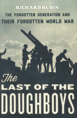 Details about The last of the doughboys : the forgotten generation and their forgotten world war