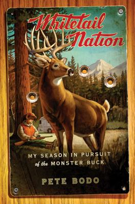 Details about Whitetail nation : my season in pursuit of the monster buck