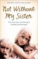 Not Without My Sister by Jones, Celeste © 2008 (Added: 10/18/16)