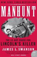 Manhunt: The Twelve day Chase for Lincoln's Killer by James Swanson