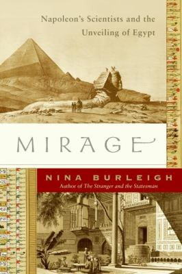Details about Mirage : Napoleon's scientists and the unveiling of Egypt