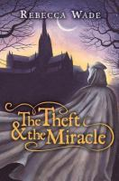 The Theft and the Miracle
