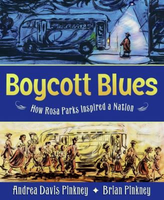 Details about Boycott Blues : How Rosa Parks Inspired a Nation