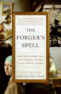 Details about The forger's spell : a true story of Vermeer, Nazis, and the greatest art hoax of the twentieth century