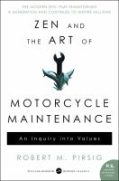 Zen And The Art Of Motorcycle Maintenance : An Inquiry Into Values by Pirsig, Robert M. © 2006 (Added: 9/6/17)