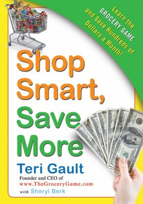 Details about Shop smart, save more : learn the grocery game and save hundreds of dollars a month