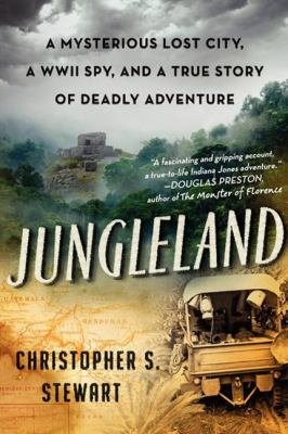 Details about Jungleland A True Story of Adventure, Obsession, and the Deadly Search for the Lost White City.