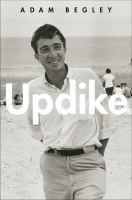 Updike by Begley, Adam © 2014 (Added: 11/5/14)