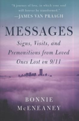 cover photo: Messages: Signs, Visits and Premonitions from Loved Ones Lost on 9/11