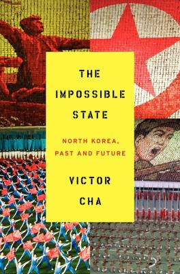 cover photo: The Impossible State: North Korea, Past and Future