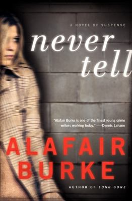 Details about Never tell : a novel of suspense