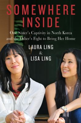 cover photo: Somewhere Inside: One Sister's Captivity in North Korea and the Other's Fight to Bring Her Home