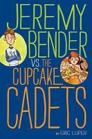 Jeremy Bender Versus the Cupcake Cadets