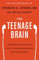 Cover of The Teenage Brain: A Neuroscientist's Survival Guide to Raising Adolescents and Young Adults