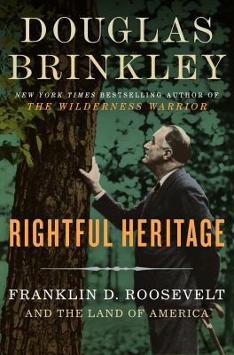cover of Rightful heritage : Franklin D. Roosevelt and the land of America