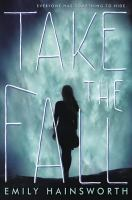 Take The Fall by Hainsworth, Emily © 2016 (Added: 5/18/16)