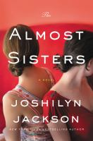 The Almost Sisters by Jackson, Joshilyn © 2017 (Added: 7/11/17)