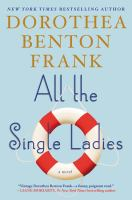All the Single Ladies by Dorothea Benton Frank