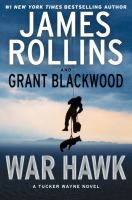 War Hawk : A Tucker Wayne Novel by Rollins, James © 2016 (Added: 4/19/16)
