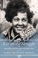 Cover art for Eye on the Struggle: Ethel Payne, the First Lady of the Black Press