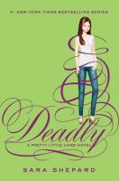 Deadly : A Pretty Little Liars Novel by Shepard, Sara © 2013 (Added: 5/23/17)