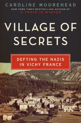 cover of Village of Secrets: Defying the Nazis in Vichy France
