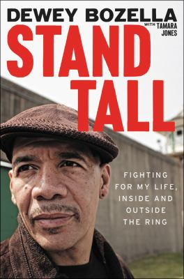 cover of Stand Tall: Fighting for My Life, Inside and Outside the Ring