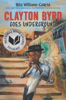 Cover art for Clayton Byrd Goes Underground