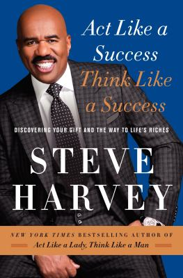 cover of Act Like a Success, Think Like a Success: Discovering Your Gift and the Way to Life's Riches