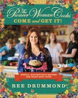 Cover art for The Pioneer Woman Cooks: Come and Get it